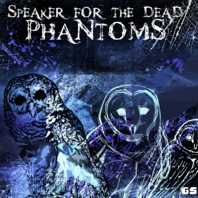 "Speaker for the Dead – ""Phantoms"" (FREE DL!!) [Bass//Glitch]"