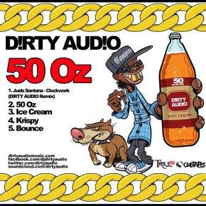 D!RTY AUD!O – 50 Oz Mixtape + Bonus Tracks (FREE DLs!!)[Trap//Bass]
