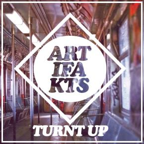 "Artifakts – ""Turnt Up"" (FREE DL!!) + Bonus! [Trap//Bass]"