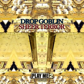 "Drop Goblin – ""Sheer Terror"" + Free Bonus Track[Dubstep//Bass]"