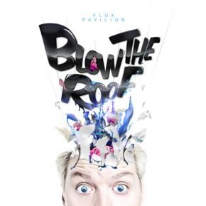 Flux Pavilion – Blow the Roof EP[Dubstep//Bass]