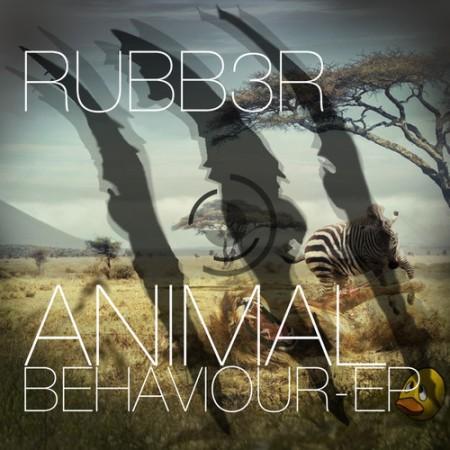 Rubb3r - Animal Behaviour EP