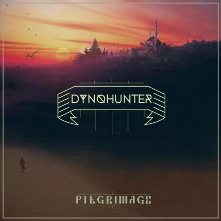 DYNOHUNTER - Pilgrimage EP
