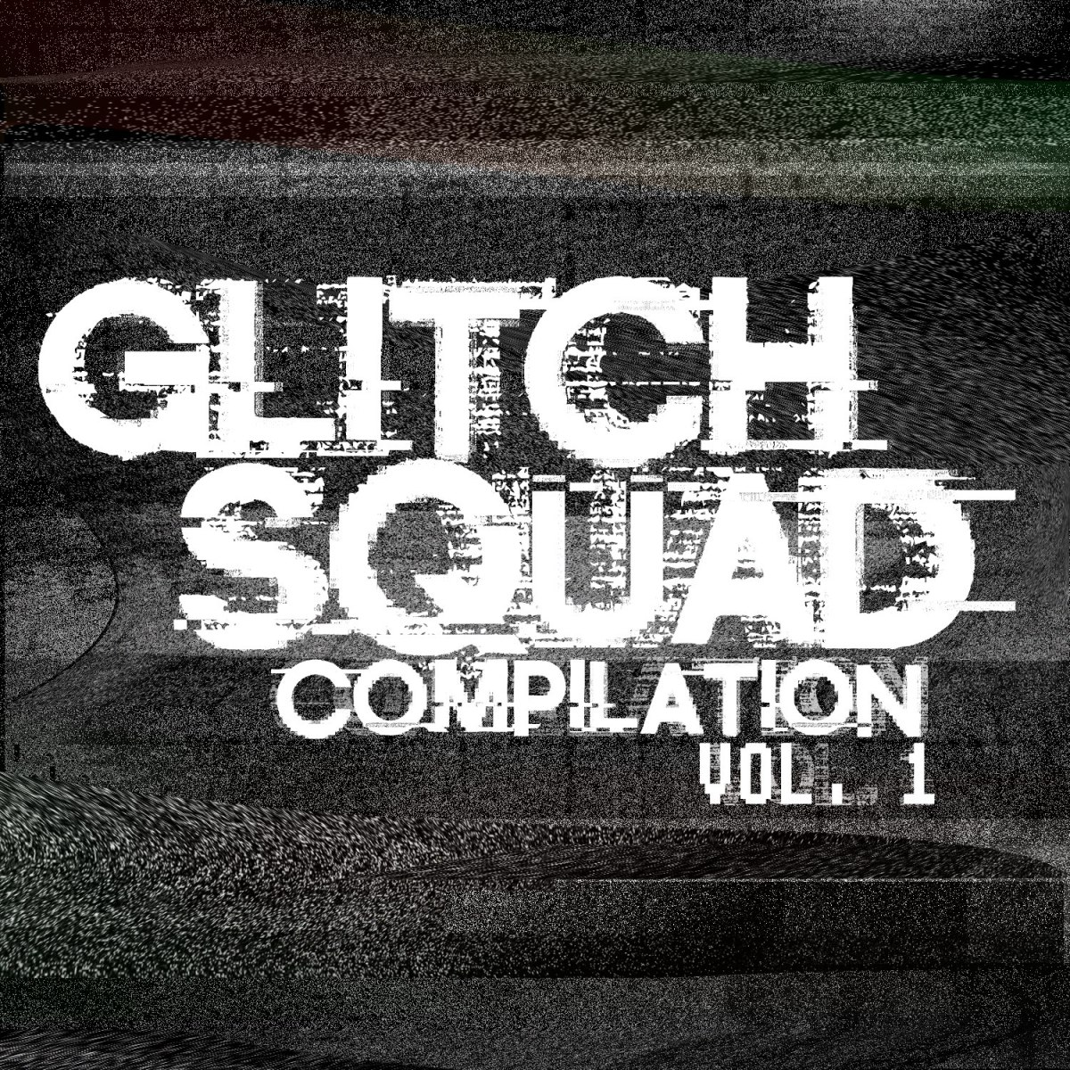Album Review: Glitch Squad - Glitch Squad Compilation Vol. 1 (FREE DL!!) [Electronic//Glitch]