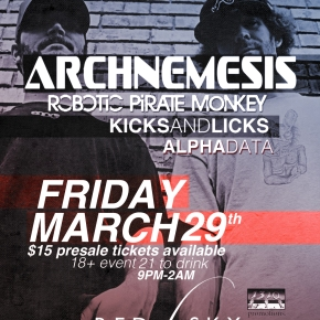 1310 Promotions Presents: Archnemesis & Robotic Pirate Monkey @ Red Sky [Friday, March 29th // 9PM // $15+]