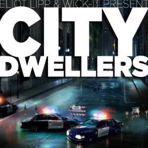 "Wick-it the Instigator & Eliot Lipp – ""City Dwellers"" (FREE DL!!)[Trap//Bass]"