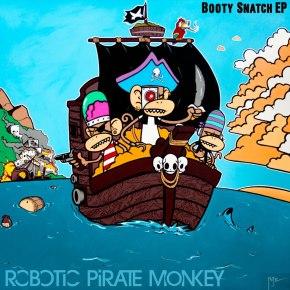 Robotic Pirate Monkey – Booty Snatch EP (FREE DL!!) [Glitch-Hop//Bass]