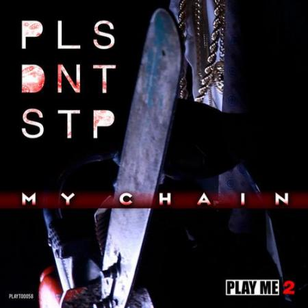 PLS DNT STP - My Chain EP