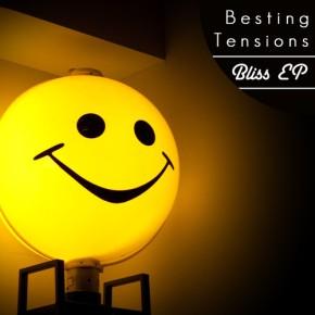 Besting Tensions – Bliss EP (FREE DL!!)[Indie//Rock]