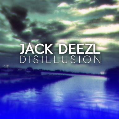 Jack Deezl - Disillusion
