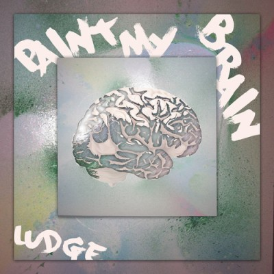 Ludge - Paint My Brain EP