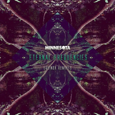 Minnesota - Eternal Frequencies-Equinox Remixes EP