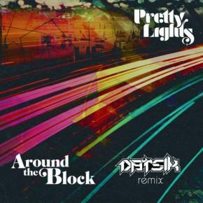 "Pretty Lights – ""Around the Block (Datsik Remix)"" (FREE DL!!)[Dubstep//Bass]"