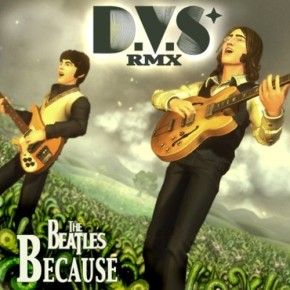 """The Beatles – """"Because (D.V.S* Remix)"""" (FREE DL!!) [Glitch-Hop//Electronica]"""