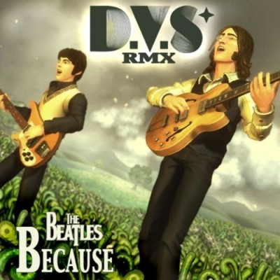 The Beatles - Because (D.V.S. Remix)
