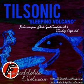"Funkadelphia Exclusive: Tilsonic – ""Sleeping Volcano"" (Forthcoming on ""Glitch Squad Compilation Vol. 2, Sept. 3rd) [FutureBass//Glitch]"