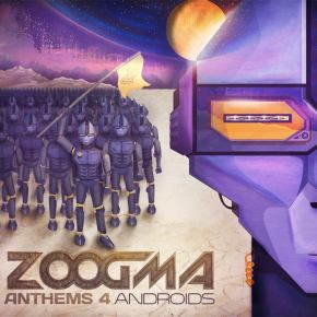 ZOOGMA – Anthems 4 Androids (FREE DL!!) [Jam//Jamtronica]
