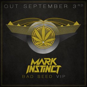 "Mark Instinct – ""Bad Seed VIP"" (FREE DL!!) [Drumstep//Drum &Bass]"