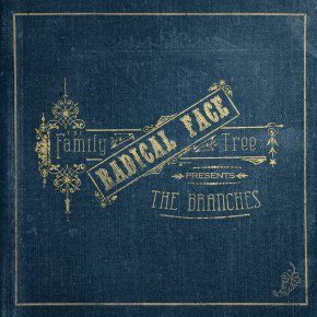 Album Review: Radical Face – The Family Tree: The Branches [Folk//Indie]