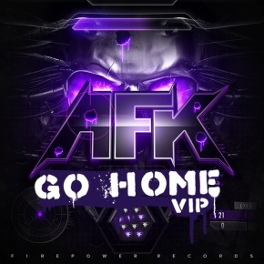 "AFK – ""Go Home (VIP Mix)"" (FREE DL!!) [Dubstep//Bass]"