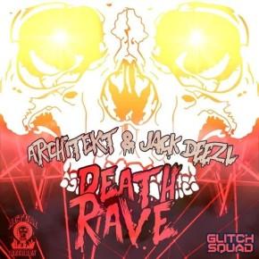 Architekt & Jack Deezl – Deathrave EP (FREE DL!!) + Bonus FREE DL!! [Dubstep//Electro]