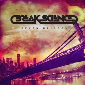 Break Science – Seven Bridges (FREE DL!!) [Dubstep//Glitch-Hop]