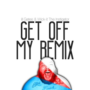 "Action Bronson – ""Get Off My Remix (ill.Gates & Wick-It Remix)"" (FREE DL!!) [Hip-Hop//Bass]"