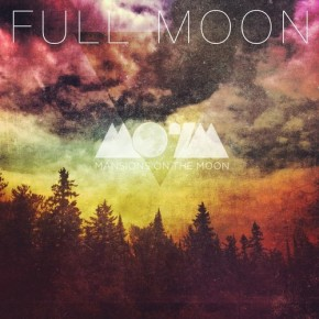 Mansions on the Moon – Full Moon EP (FREE DL!!) [Electronica//Indie]