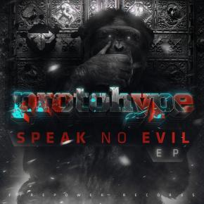 Protohype – Speak No Evil EP [Dubstep//Trap]