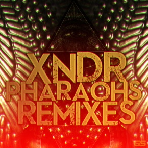 XNDR – Pharaohs Remixes EP (FREE DL!!) [Electronic//Bass]