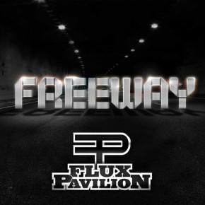 Flux Pavilion – Freeway EP [Dubstep//Moombahton]