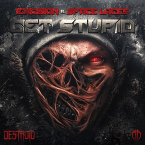 "Destroid (Excision & Space Laces) – ""Get Stupid"" [Dubstep//Bass]"