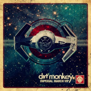 "Dirt Monkey – ""Imperial March (VIP Mix)"" (FREE DL!!) [Dubstep//Drumstep]"