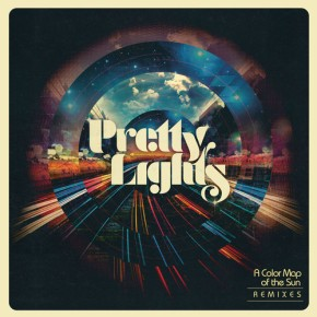Pretty Lights – A Color Map of the Sun: Remixes (FREE DL!!) [Electronic//Hip-Hop]
