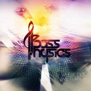 Bass Physics – Where Do We Turn EP (FREE DL!!) [Glitch-Hop//Bass]
