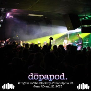 Dopapod – Live at The Blockley: 6/20-21, 2013 (FREE DL!!) [Jam//Jamtronica]