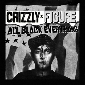 "Figure & Crizzly – ""All Black Everything"" (FREE DL!!) [Dubstep//Drumstep]"