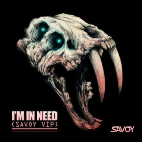 "SAVOY – ""I'm In Need (VIP Mix)"" (FREE DL!!) [Trap//Trapstep]"