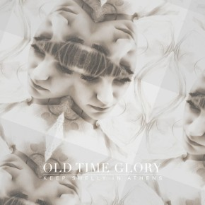 """Keep Shelly In Athens – """"Old Time Glory"""" (FREE DL!!) [Chillwave//Electronica]"""