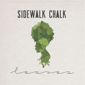 Album Review: Sidewalk Chalk – Leaves[Hip-Hop//Soul]