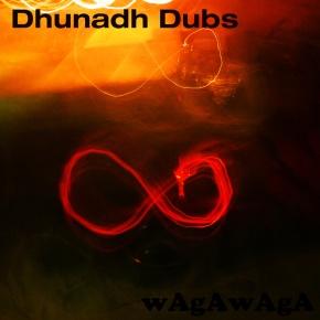 wAgAwAgA – Dhunadh Dubs[Glitch//Bass]