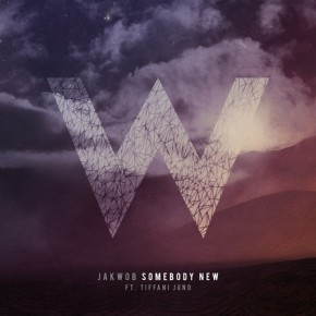 "Jakwob (feat. Tiffani Juno) – ""Somebody New"" Premier + VIP Mix & Remix! [Dubstep//Drum & Bass]"