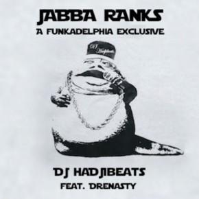 """Funkadelphia Exclusive: DJ HadjiBeats (feat. DreNasty) – """"Jabba Ranks"""" (FREE DL!!) [Glitch-Hop//Bass]"""