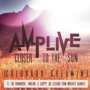 "Amp Live – ""Closer to the Sun (Colorado Dreamin')"" [Hip-Hop//Future Bass]"