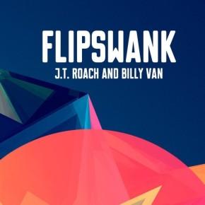 """Billy Van & J.T. Roach – Flipswank EP (""""A Year of Free Songs"""" FREE DL!!) [Nu-Disco//Funk]"""
