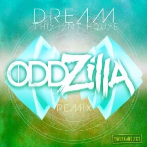 "Dream – ""This Isn't House (Oddzilla Edit)"" (FREE DL!!)[Trap//Bass]"