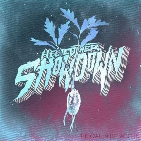 Helicopter Showdown – The Oak in the Acorn (FREE DL!!) [Dubstep//Bass]