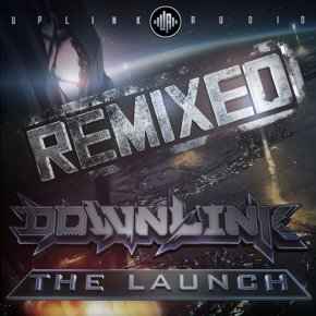 Downlink – The Launch: Remixed EP [Electronic//Bass]