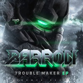 Barron – Trouble Maker EP [Dubstep//Bass]