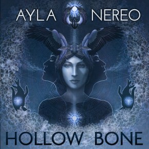Ayla Nereo – Hollow Bone (Full FREE Album!!) [World//Soul]